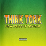 THINK TONK - How We Do It Tonight (Front Cover)