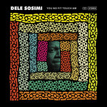 DELE SOSIMI - You No Fit Touch Am (Front Cover)