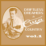 Driftless Dreamers In Cuca Country Vol 1