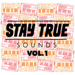 Stay True Sounds Vol 1