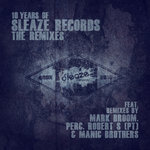 10 Years Of Sleaze Records/The Remixes