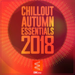 Chillout Autumn Essentials 2018