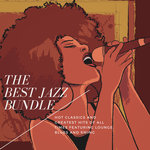 The Best Jazz Bundle - Hot Classics And Greatest Hits Of All Times feat Lounge, Blues And Swing