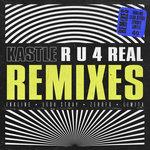 R U 4 REAL Remixes
