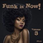 Funk Is Now! Volume 3