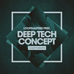 Loopmasters: Deep Tech Concept (Sample Pack WAV/APPLE/LIVE/REASON)