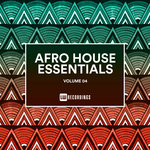 Afro House Essentials Vol 04