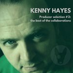 Various: Kenny Hayes: The Best Of The Collaborations