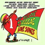 One Love Reggae Love Songs Vol 1