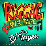 Reggae Mixtape Vol 1 Mixed By DJ Wayne