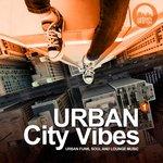 Urban City Vibes Vol 1 (Urban Funk, Soul & Lounge Music)