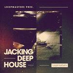 Loopmasters: Jacking Deep House (Sample Pack WAV/APPLE/LIVE/REASON)