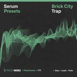 Loopmasters: Patchworx 111: Brick City Trap (Sample Pack Serum Presets/MIDI/WAV)