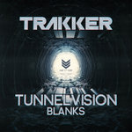 Tunnel Vision/Blanks