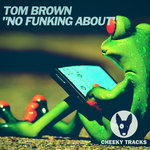 Tom Brown: No Funking About