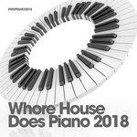 Whore House Does Piano 2018 (unmixed tracks)