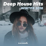 Deep House Hits: Winter 2018 A Armada Music