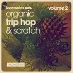 Loopmasters: Organic Trip Hop & Scratch Vol 2 (Sample Pack WAV/APPLE/LIVE/REASON)