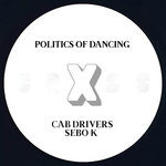 Politics Of Dancing X Cab Drivers & Sebo K