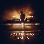 ADE Techno Tracks