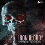 Hungry Beats & Digital Violence: Iron Blood EP