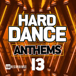 Hard Dance Anthems Vol 13