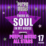 There Is Soul In My House - Purple Music All Stars Vol 17