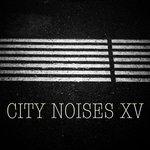 City Noises XV: Raw Techno Cuts