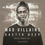 Mad Villains: Ghetto Deep (Sample Pack WAV/APPLE/LIVE)