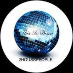 This Is Disco (feat J Lofton) (Remixes)