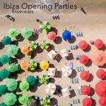 Ibiza Opening Parties (Essentials)