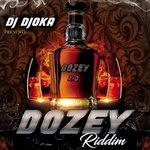 Dozey Riddim By DJ Djoka