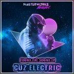 Cuz Electric: Found The Sound