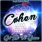 Cohen: Get Into The Groove