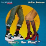 Ankle Release: What's The Plan