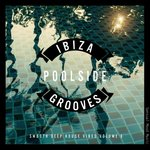 Ibiza Poolside Grooves Vol 6