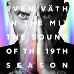Sven Vath In The Mix - The Sound Of The 19th Season