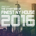 The Other Side Of Finest NY House 2016