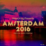 Street King Presents Amsterdam 2016