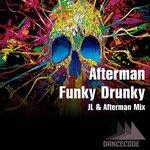 Funky Drunky (JL & Afterman Mix)