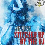 Stitched Up By The DJ (Bunny 'Striker' Lee 50th Anniversary Edition)