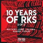 Boy 8-Bit/Lobby/Majora/Ramzee/Tickles: 10 Years Of RKS 2 Of 2