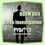 Room 004 - Noise Investigation