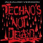 Techno's Not Dead