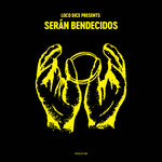 Various: Loco Dice Presents Seran Bendecidos