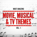 Most Amazing Movie, Musical & TV Themes, Vol 1
