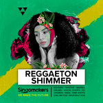 Singomakers: Reggaeton Shimmer (Sample Pack WAV/APPLE/LIVE/REASON)