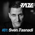 Faze DJ Set #81: Sven Tasnadi (unmixed tracks)