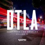 Deep Tech Los Angeles Vol 3 (unmixed tracks)