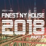 Finest NY House 2018 Part 2